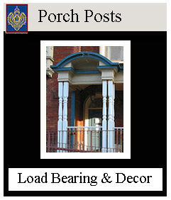 Porch Posts - Load Bearing & Decorative